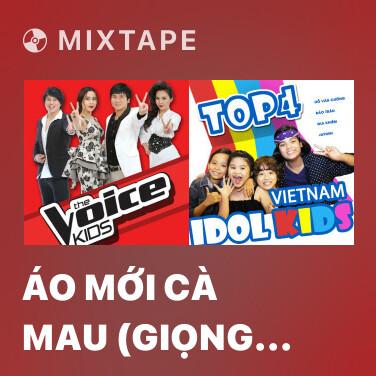 Mixtape Áo Mới Cà Mau (Giọng Hát Việt Nhí 2013) - Various Artists