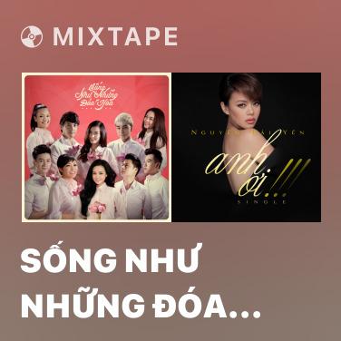 Radio Sống Như Những Đóa Hoa - Various Artists