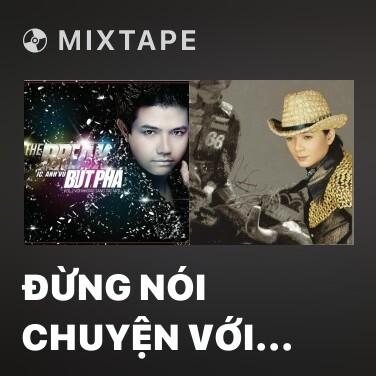 Mixtape Đừng Nói Chuyện Với Người Lạ - Various Artists