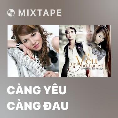 Radio Càng Yêu Càng Đau - Various Artists
