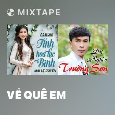 Mixtape Về Quê Em - Various Artists