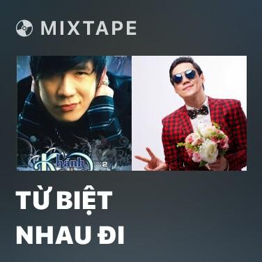 Mixtape Từ Biệt Nhau Đi - Various Artists