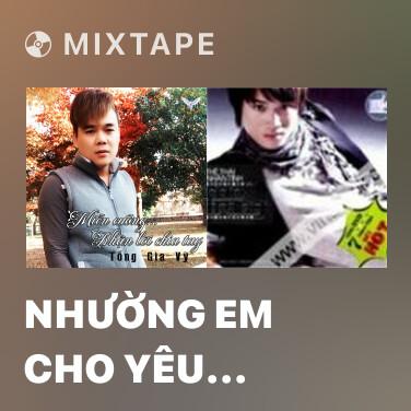 Radio Nhường Em Cho Yêu Thương Khác (Remix) - Various Artists