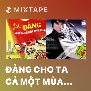 Radio Đảng Cho Ta Cả Một Mùa Xuân - Various Artists