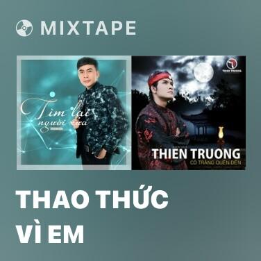 Mixtape Thao Thức Vì Em - Various Artists
