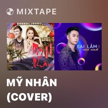 Mixtape Mỹ Nhân (Cover) - Various Artists