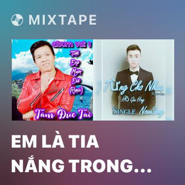 Radio Em Là Tia Nắng Trong Anh (Remix) - Various Artists