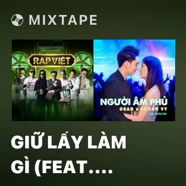Mixtape Giữ Lấy Làm Gì (feat. Key) - Various Artists