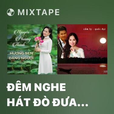 Radio Đêm Nghe Hát Đò Đưa Nhớ Bác - Various Artists
