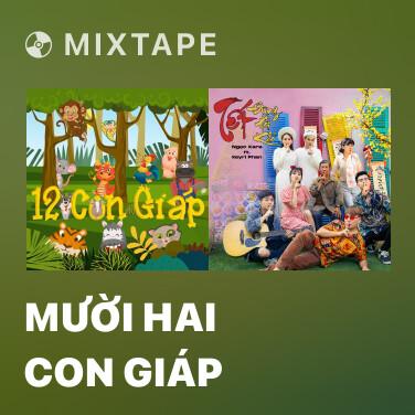 Mixtape Mười Hai Con Giáp - Various Artists