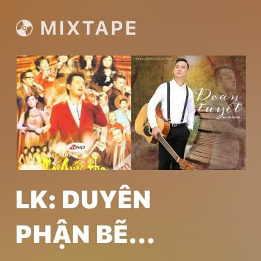 Radio LK: Duyên Phận Bẽ Bàng - Hai Bàn Tay Trắng - Various Artists