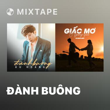 Mixtape Đành Buông - Various Artists