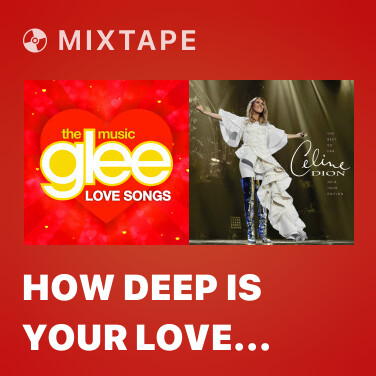 Mixtape How Deep Is Your Love (Glee Cast Version) - Various Artists