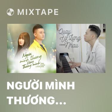 Mixtape Người Mình Thương Không Thương Mình - Various Artists