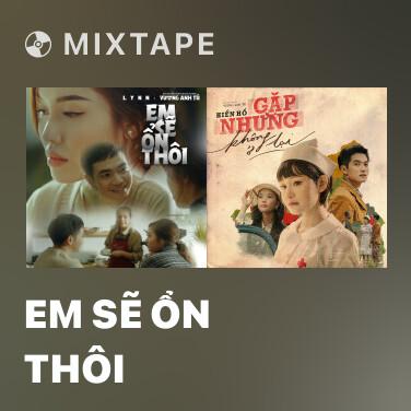 Mixtape Em Sẽ Ổn Thôi - Various Artists