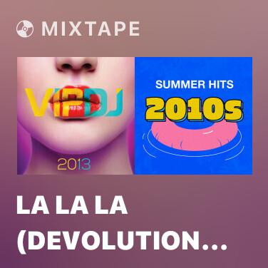 Mixtape La La La (DEVolution Remix) - Various Artists