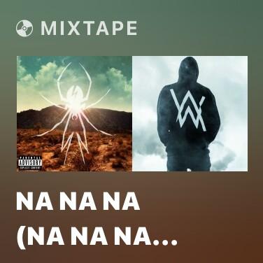Mixtape Na Na Na (Na Na Na Na Na Na Na Na Na) - Various Artists