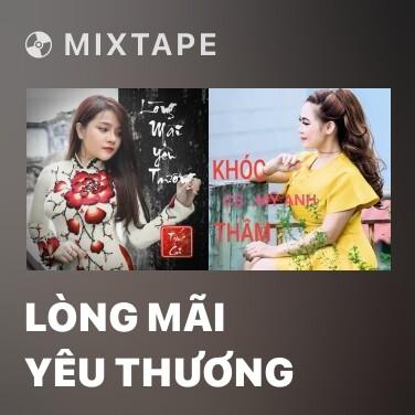 Mixtape Lòng Mãi Yêu Thương - Various Artists