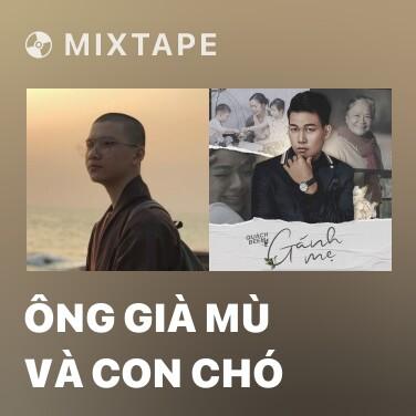 Mixtape Ông Già Mù Và Con Chó - Various Artists