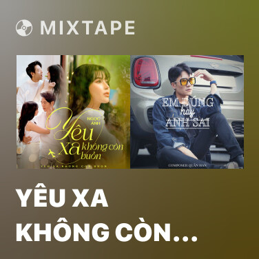 Mixtape Yêu Xa Không Còn Buồn - Various Artists