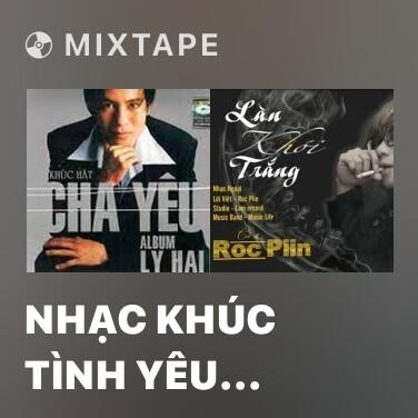 Radio Nhạc Khúc Tình Yêu (Remix) - Various Artists