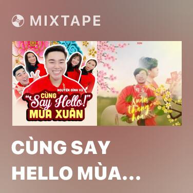 Radio Cùng Say Hello Mùa Xuân - Various Artists