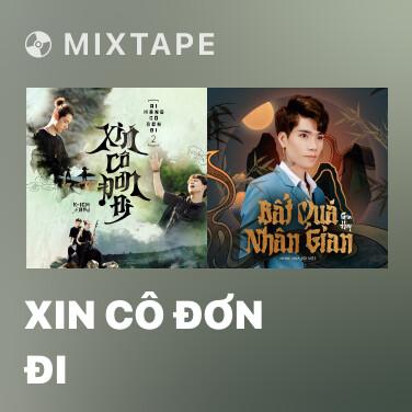 Mixtape Xin Cô Đơn Đi - Various Artists