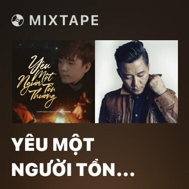 Mixtape Yêu Một Người Tổn Thương - Various Artists