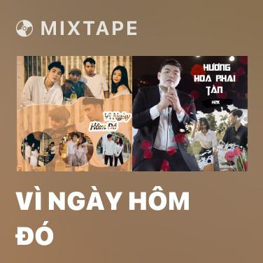 Mixtape Vì Ngày Hôm Đó - Various Artists