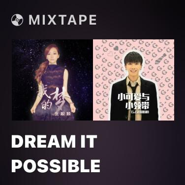 Mixtape Dream It Possible - Various Artists