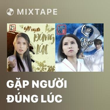 Mixtape Gặp Người Đúng Lúc - Various Artists