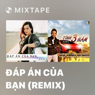 Mixtape Đáp Án Của Bạn (Remix) - Various Artists