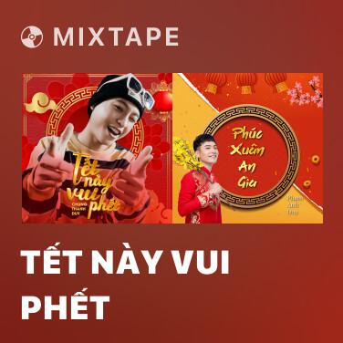 Mixtape Tết Này Vui Phết - Various Artists