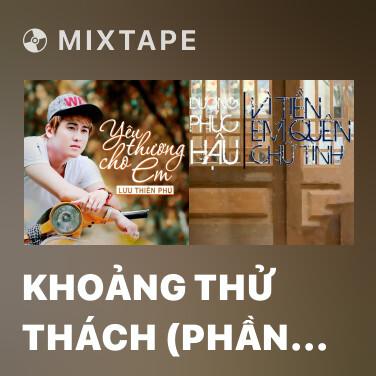 Mixtape Khoảng Thử Thách (Phần 2) - Various Artists