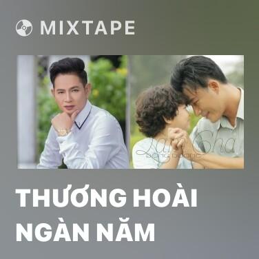 Mixtape Thương Hoài Ngàn Năm - Various Artists