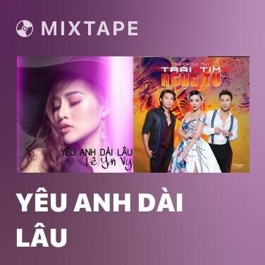 Mixtape Yêu Anh Dài Lâu - Various Artists