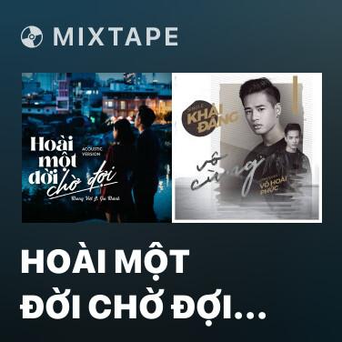 Mixtape Hoài Một Đời Chờ Đợi (Acoustic) - Various Artists