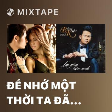 Mixtape Để Nhớ Một Thời Ta Đã Yêu - Various Artists