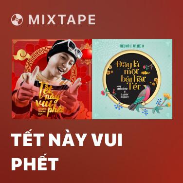 Radio Tết Này Vui Phết - Various Artists