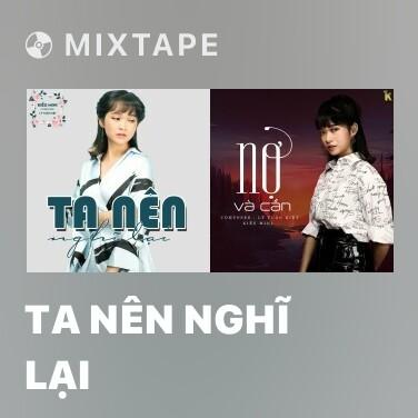 Mixtape Ta Nên Nghĩ Lại - Various Artists