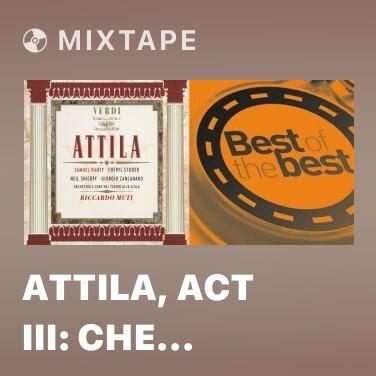 Mixtape Attila, Act III: Che non avrebbe il misero - Various Artists