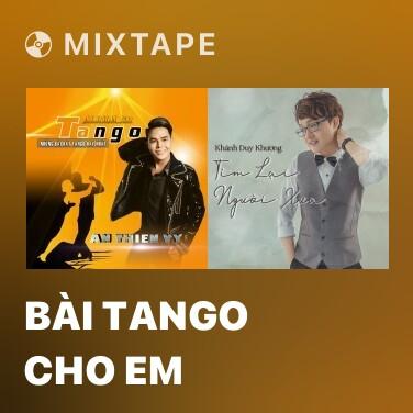 Mixtape Bài Tango Cho Em -