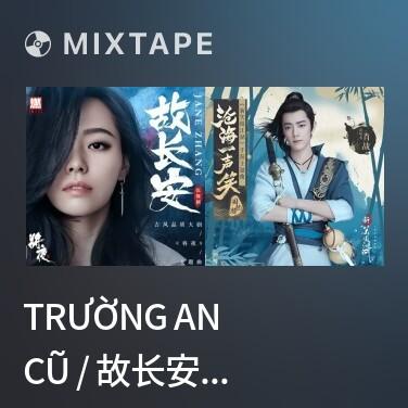 Mixtape Trường An Cũ / 故长安 (Beat) -
