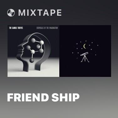 Mixtape Friend Ship - Various Artists