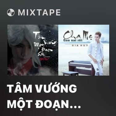 Mixtape Tâm Vướng Một Đoạn Sầu - Various Artists