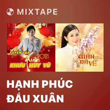 Mixtape Hạnh Phúc Đầu Xuân - Various Artists