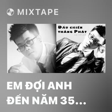 Mixtape Em Đợi Anh Đến Năm 35 Tuổi - Various Artists
