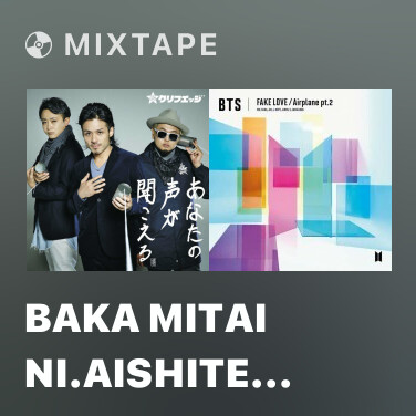 Mixtape Baka Mitai Ni.Aishite Ta -