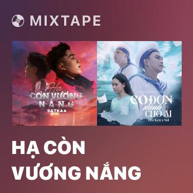 Mixtape Hạ Còn Vương Nắng - Various Artists