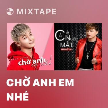 Mixtape Chờ Anh Em Nhé - Various Artists